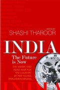 India: The Future Is Now: The Vision and Road Map for the Country by Her Young Parliamentarians (Hardcover)