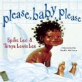 Please, Baby, Please: By Spike Lee and Tonya Lewis Lee ; Illustrated by Kadir Nelson (Hardcover)