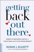 Getting Back Out There: Secrets to Successful Dating and Finding True Love After the Big Breakup (Paperback)