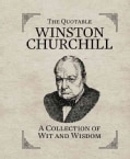 The Quotable Winston Churchill: A Collection of Wit and Wisdom (Hardcover)