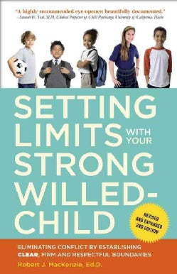 Setting Limits With Your Strong-Willed Child: Eliminating Conflict by Establishing Clear, Firm, and Respectful Bo... (Paperback)
