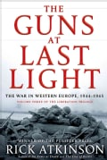 The Guns at Last Light: The War in Western Europe, 1944-1945 (Hardcover)