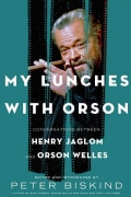 My Lunches With Orson: Conversations Between Henry Jaglom and Orson Welles (Hardcover)