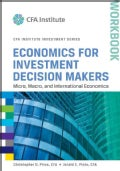 Economics for Investment Decision Makers: Micro, Macro, and International Economics (Paperback)