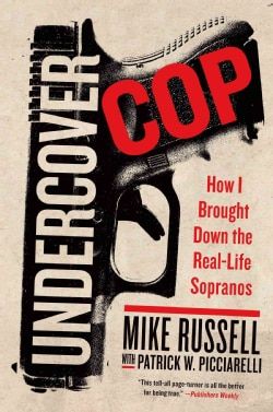 Undercover Cop: How I Brought Down the Real-Life Sopranos (Hardcover)