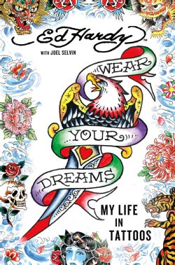Wear Your Dreams: My Life in Tattoos (Hardcover)
