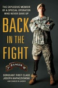 Back in the Fight: The Explosive Memoir of a Special Operator Who Never Gave Up (Hardcover)