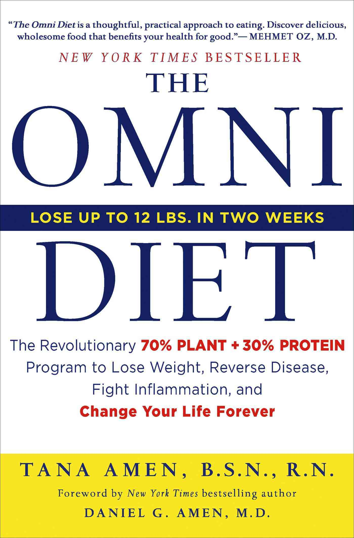 The Omni Diet: The Revolutionary 70% Plant + 30% Protein Program to Lose Weight, Reverse Disease, Fight Inflammat... (Hardcover)