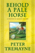 Behold a Pale Horse: A Mystery of Ancient Ireland (Paperback)