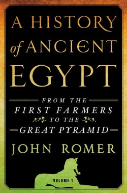 A History of Ancient Egypt: From the First Farmers to the Great Pyramid (Hardcover)