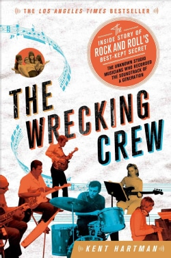 The Wrecking Crew: The Inside Story of Rock and Roll's Best-kept Secret (Paperback)