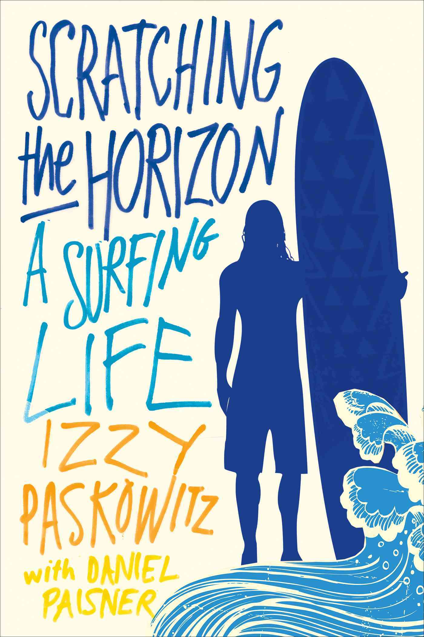 Scratching the Horizon: A Surfing Life (Paperback)