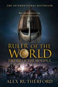 Ruler of the World: Empire of the Moghul (Paperback)