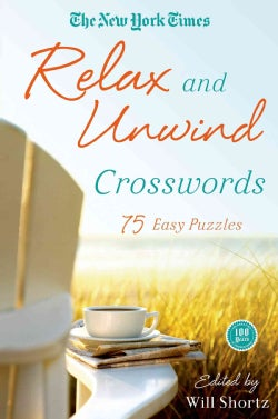 The New York Times Relax and Unwind Crosswords: 75 Easy Puzzles (Paperback)
