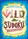 Will Shortz Presents Wild for Sudoku: 200 Challenging Puzzles (Paperback)