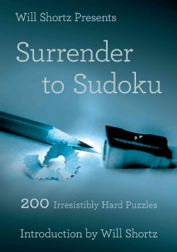 Will Shortz Presents Surrender to Sudoku: 200 Irresistibly Hard Puzzles (Paperback)