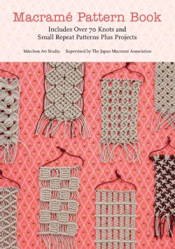 Macrame Pattern Book: Includes over 70 Knots and Small Repeat Patterns Plus Projects (Paperback)