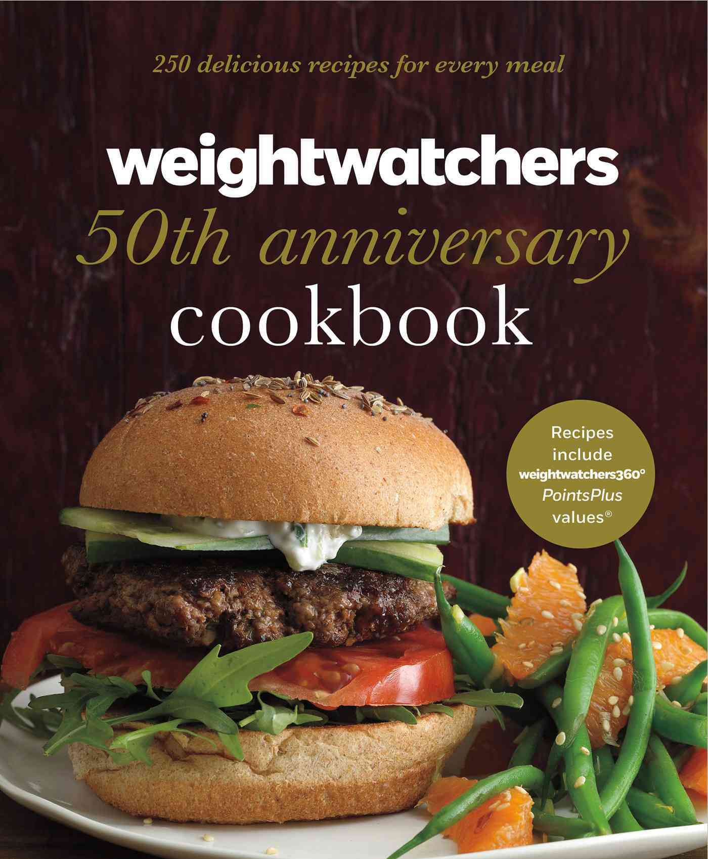 Weight Watchers 50th Anniversary Cookbook: 280 Delicious Recipes for Every Meal (Hardcover)