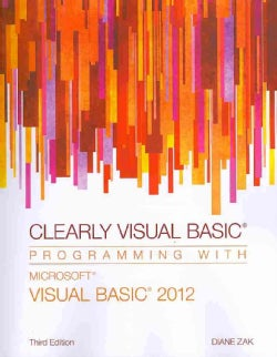 Clearly Visual Basic: Programming With Microsoft Visual Basic 2012 (Paperback)