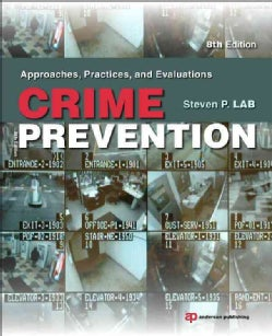 Crime Prevention: Approaches, Practices, and Evaluations (Paperback)