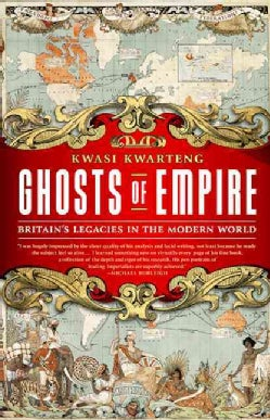 Ghosts of Empire: Britain's Legacies in the Modern World (Paperback)