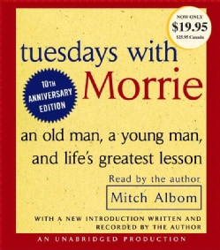 Tuesdays With Morrie: an old man, a young man, and life's greatest lesson (CD-Audio)