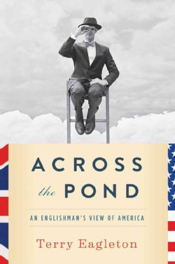 Across the Pond: An Englishman's View of America (Hardcover)