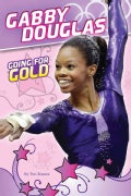 Gabby Douglas: Going for Gold (Paperback)