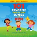 Songtime Kids - 101 Favorite Sing-a-Long Songs for Kids