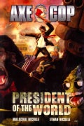 Axe Cop 4: President of the World (Paperback)