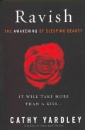 Ravish: The Awakening of Sleeping Beauty (Paperback)