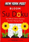 New York Post Bloom Su Doku: 150 Fiendish Puzzles (Paperback)