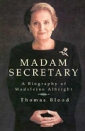 Madam Secretary: A Biography of Madeleine Albright (Paperback)