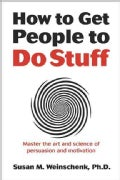 How to Get People to Do Stuff: Master the Art and Science of Persuasion and Motivation (Paperback)