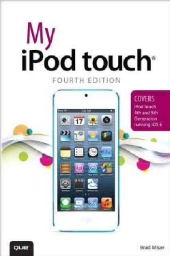 My iPod Touch: Covers iPod Touch 4th and 5th Generation Running iOS 6 (Paperback)