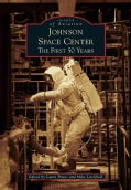 Johnson Space Center: The First 50 Years (Paperback)