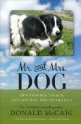 Mr. and Mrs. Dog: Our Travels, Trials, Adventures, and Epiphanies (Hardcover)