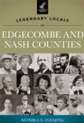 Legendary Locals of Edgecombe and Nash Counties, North Carolina (Paperback)