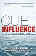 Quiet Influence: The Introvert's Guide to Making a Difference (Paperback)