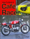 How to Build a Cafe Racer (Paperback)