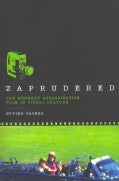 Zaprudered: The Kennedy Assassination Film in Visual Culture (Paperback)
