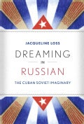 Dreaming in Russian: The Cuban Soviet Imaginary (Hardcover)
