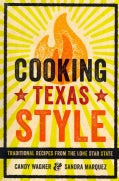 Cooking Texas Style: Traditional Recipes from the Lone Star State (Paperback)