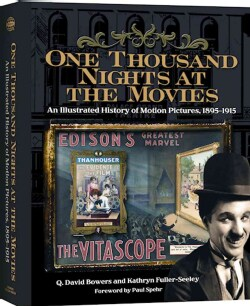 One Thousand Nights at the Movies: An Illustrated History of Motion Pictures, 1895-1915 (Hardcover)