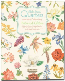 State Series Quarters Collector Map 1999-2009: Botanical Edition: Including the District of Columbia, Puerto Rico... (Hardcover)