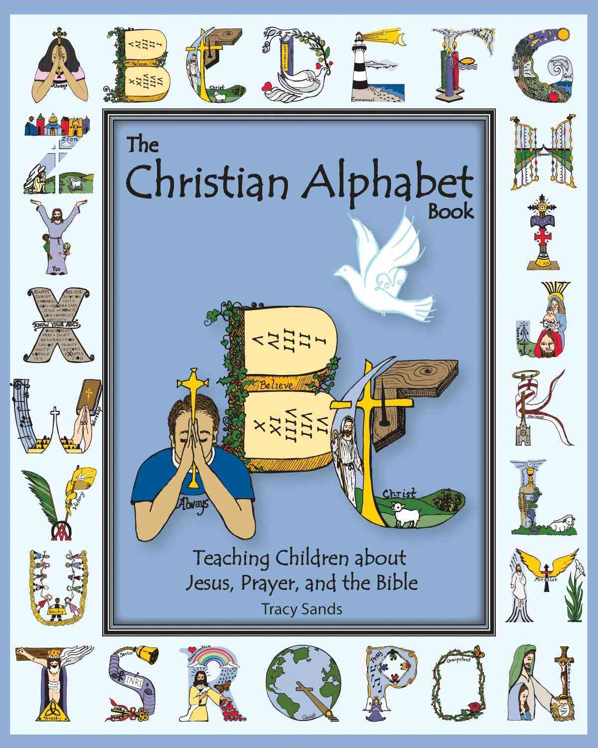 The Christian Alphabet Book: Teaching Children About Jesus, Prayer, and the Bible (Hardcover)