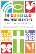 The Cursillo Movement in America: Catholics, Protestants, and Fourth-Day Spirituality (Paperback)