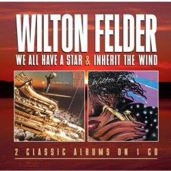 WILTON FELDER - WE ALL HAVE A STAR/INHERIT THE WIND