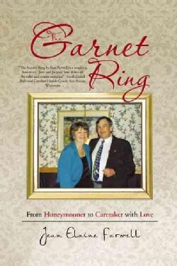 The Garnet Ring: From Honeymooner to Caretaker With Love (Paperback)