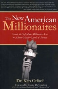 The New American Millionaires: Secrets the Self-Made Millionaires Use to Achieve Massive Levels of Success (Paperback)